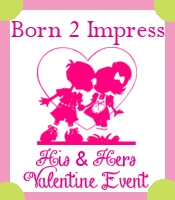 His & Her's Valentine's Day Event at Born 2 Impress